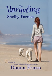 The Unraveling of Shelby Forrest (Donna Friess)