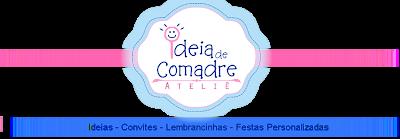 """""""Ideia de Comadre Ateliê"""""""