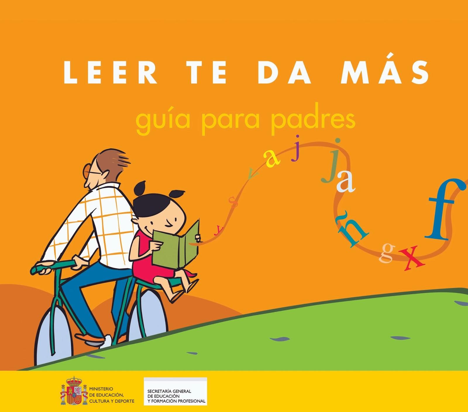http://www.juntadeandalucia.es/averroes/ieslosalcores/Biblioteca/Leer%20te%20da%20m%C3%A1s.%20Gu%C3%ADa%20para%20madres%20y%20padres.pdf
