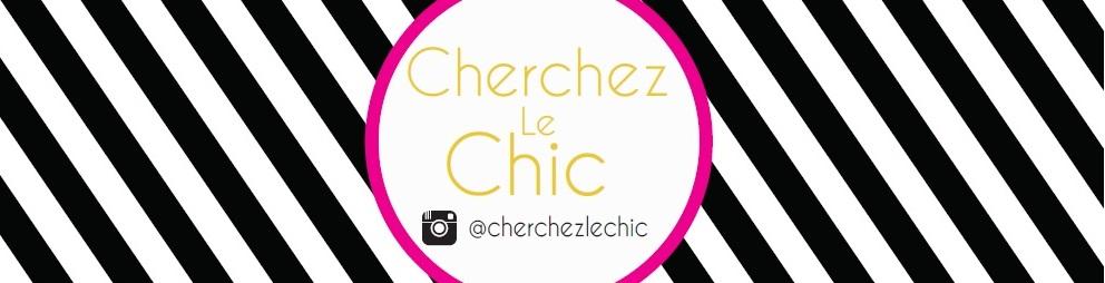 Cherchez Le Chic