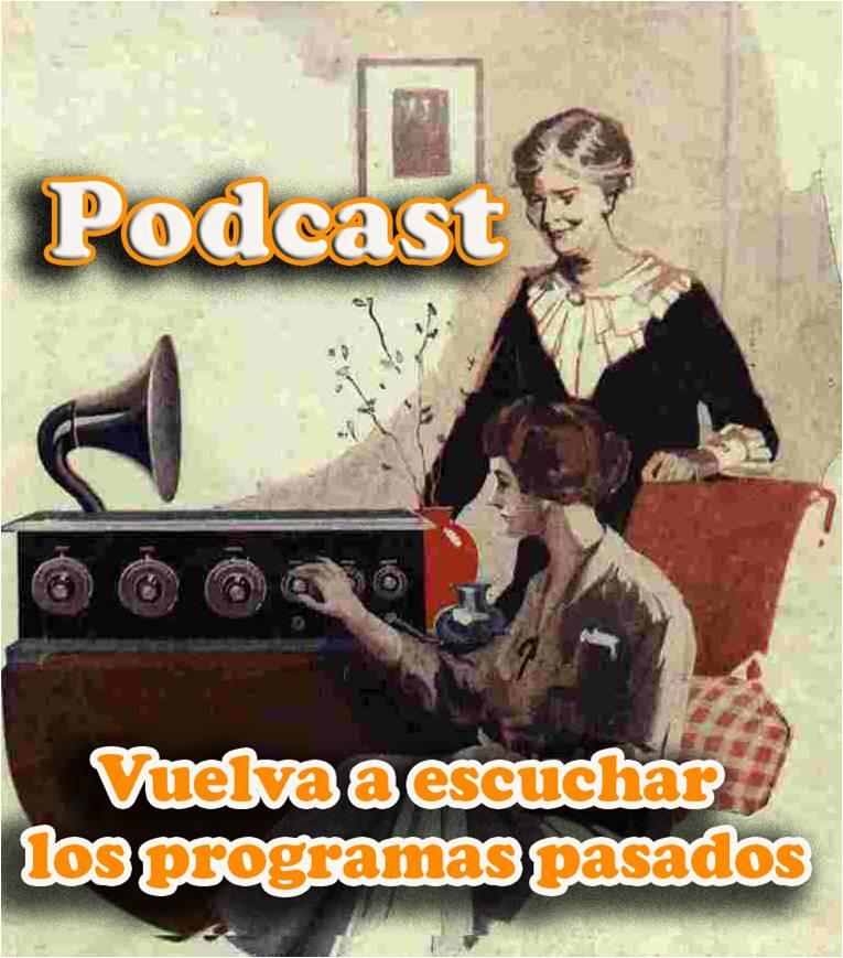 Podcast. Escuche los programas anteriores.