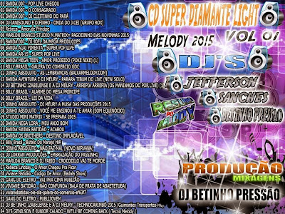 CD SUPER DIAMANTE LIGHT VOL 01 2015 DJS JEFFERSON SANCHES E BETINHO PRESSÃO