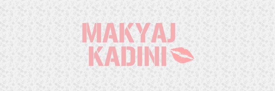 Makyaj Kadını | Büşra Yondemir | Beauty Blogger | Makeup Blogger