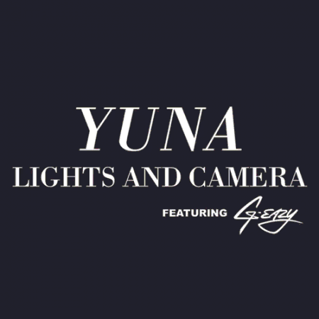 Yuna ft. G-Eazy Lights And Camera