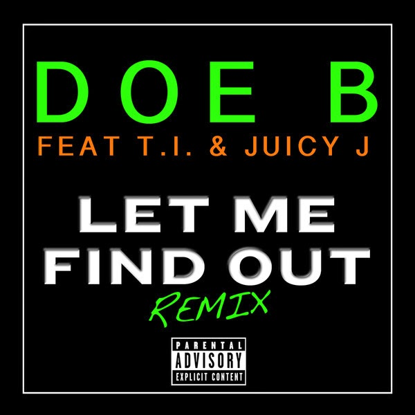 Doe B - Let Me Find Out (Remix) [feat. T.I. & Juicy J] - Single  Cover