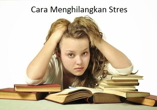 Cara Menghilangkan Stres yang Efektif dan Tanpa Obat-Obatan