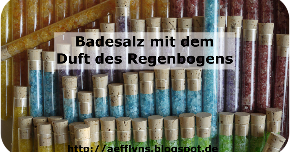 aefflyns to go badesalz mit dem duft des regenbogens tutorial iii. Black Bedroom Furniture Sets. Home Design Ideas