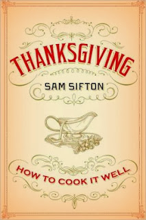 http://www.amazon.com/Thanksgiving-Sam-Sifton/dp/1400069912/ref=sr_1_8?s=books&ie=UTF8&qid=1383328546&sr=1-8&keywords=thanksgiving