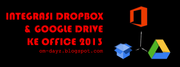 Integrasi Dropbox Dan Google Drive pada Office 2013