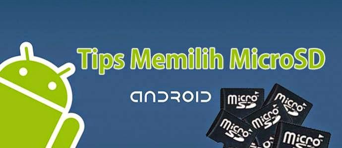 Cara Memilih Micro SD Yang Baik Untuk Android
