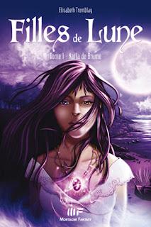[Tremblay, Elisabeth] Filles de Lune - Tome 1: Naïla de Brume Nai%25CC%2588la+de+brume