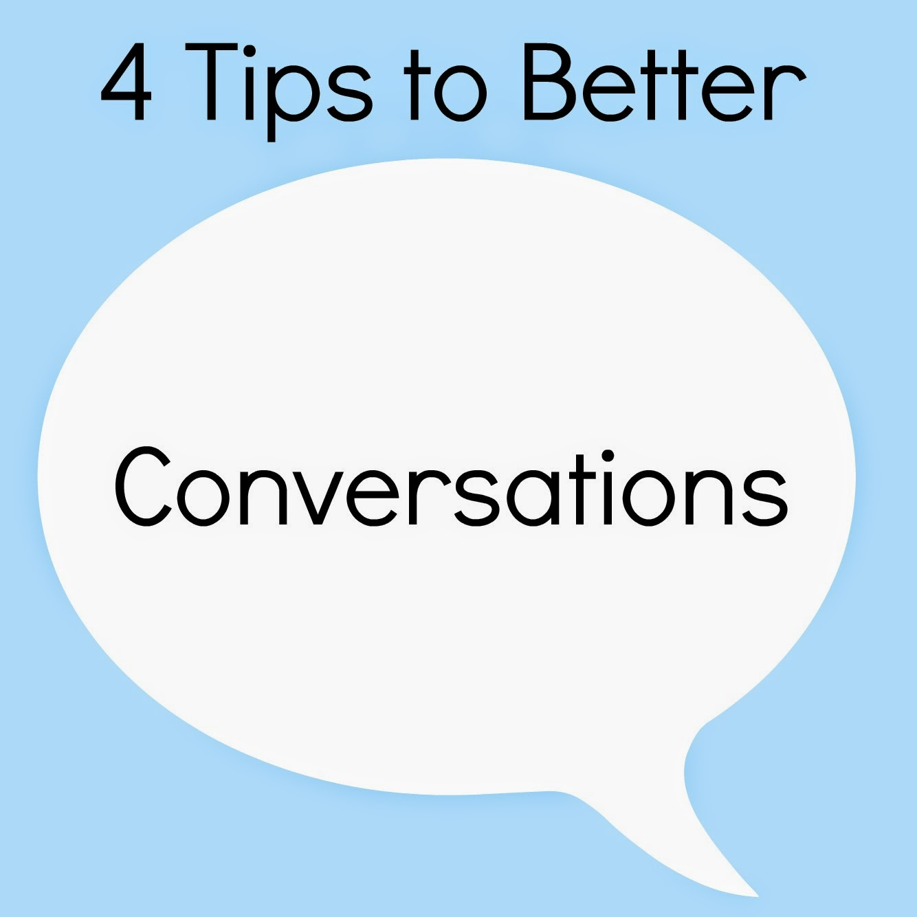 Advice, conversations, friendships, Relationships, tips for better conversation, how to talk to people