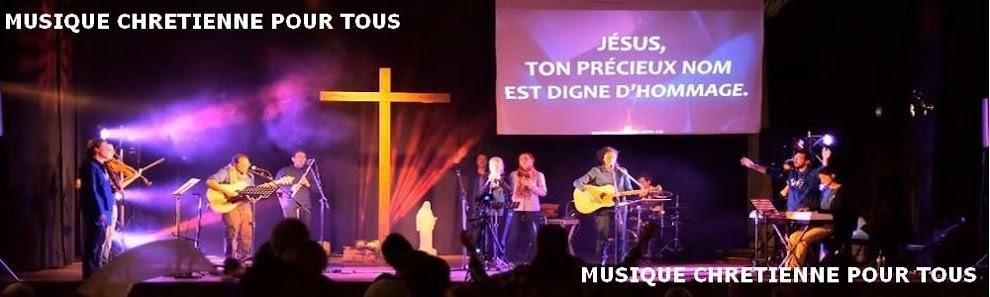 MUSIQUE  CHRÉTIENNE POUR TOUS