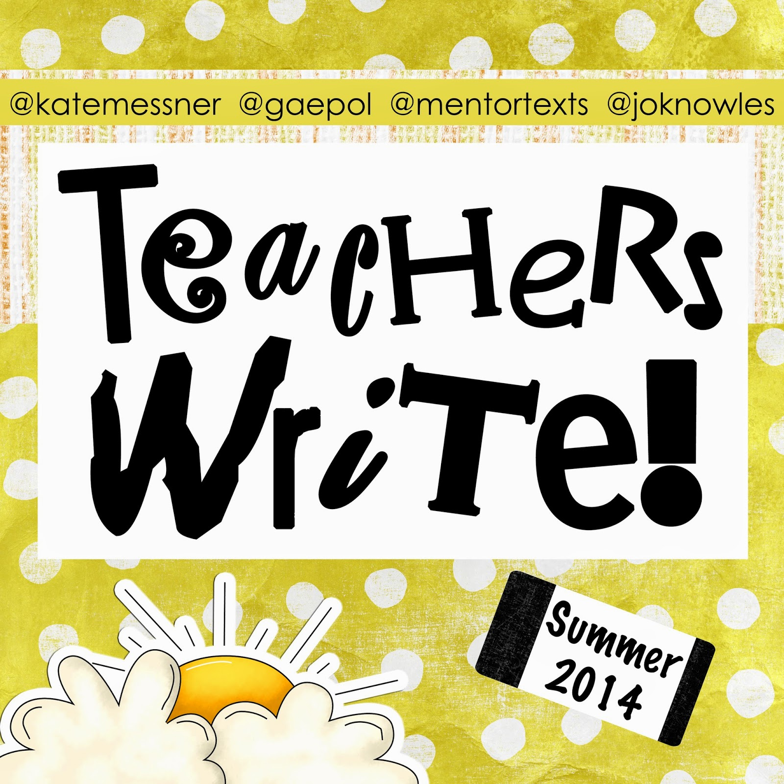 Teachers Write 7/7/14: Mini-Lesson Monday: You Come, Too