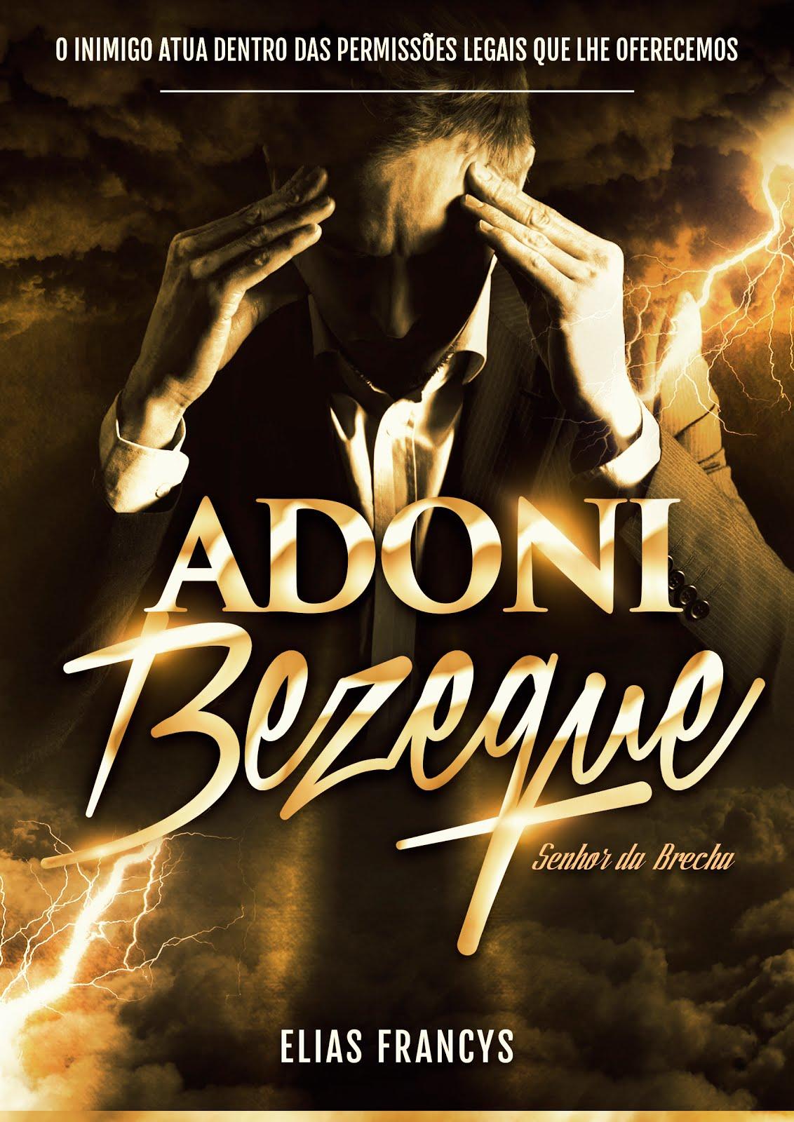 Adonai Bezeque - senhor da brecha