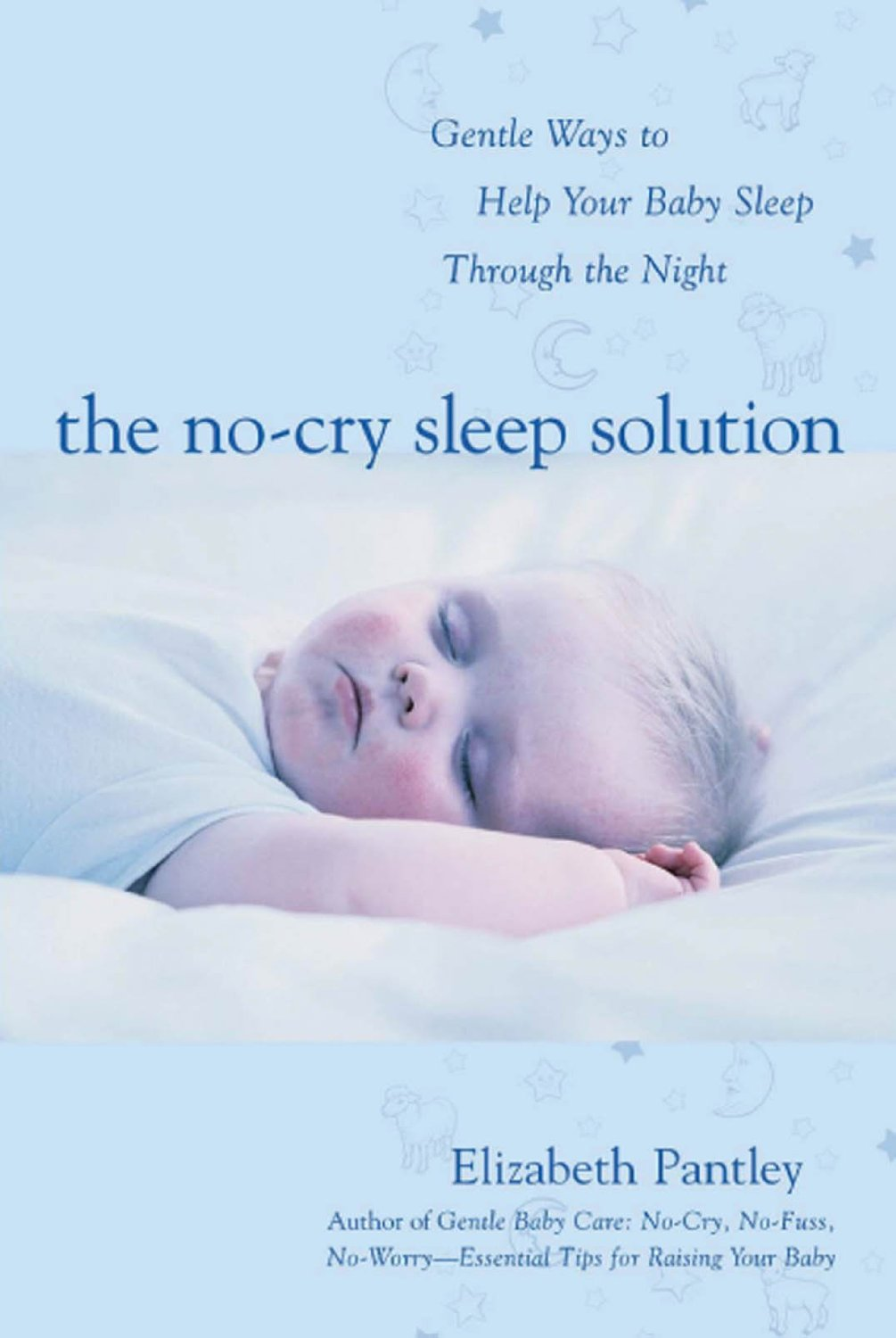 No-Cry Sleep Solution: Sleep Solutions for Older Babies (4 months to ...