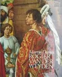 """Rogier van der Weyden: an essay, with a critical catalogue of paintings assigned to him and to Robert Campin"" - Davies, Martin"