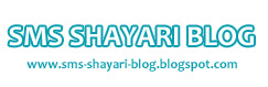 SMS Shayari Blog - 2014-15 Hindi Good Morning SMS - Good Afternoon - Night Shayari