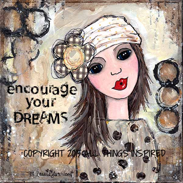 Encourage Your Dreams