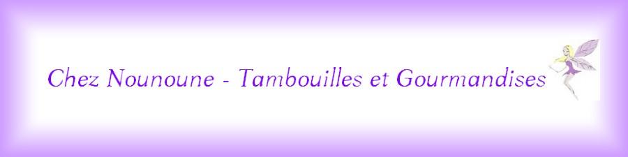 Chez Nounoune - Tambouilles et Gourmandises