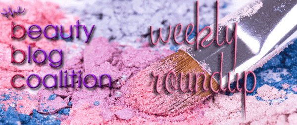 lola's secret beauty blog: Beauty Blog Coalition Weekly Roundup: March 3, 2013