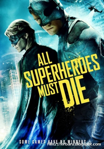 All Superheroes Must Die 2013 Bioskop