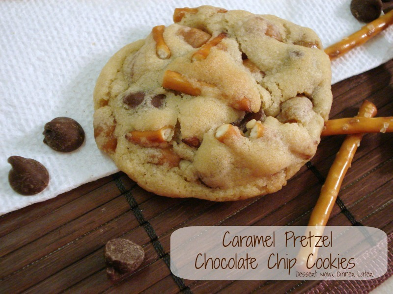 Caramel Pretzel Chocolate Chip Cookies - Dessert Now, Dinner Later!