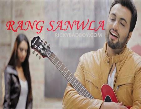 RANG SANWLA LYRICS - AARSH BENIPAL SONG