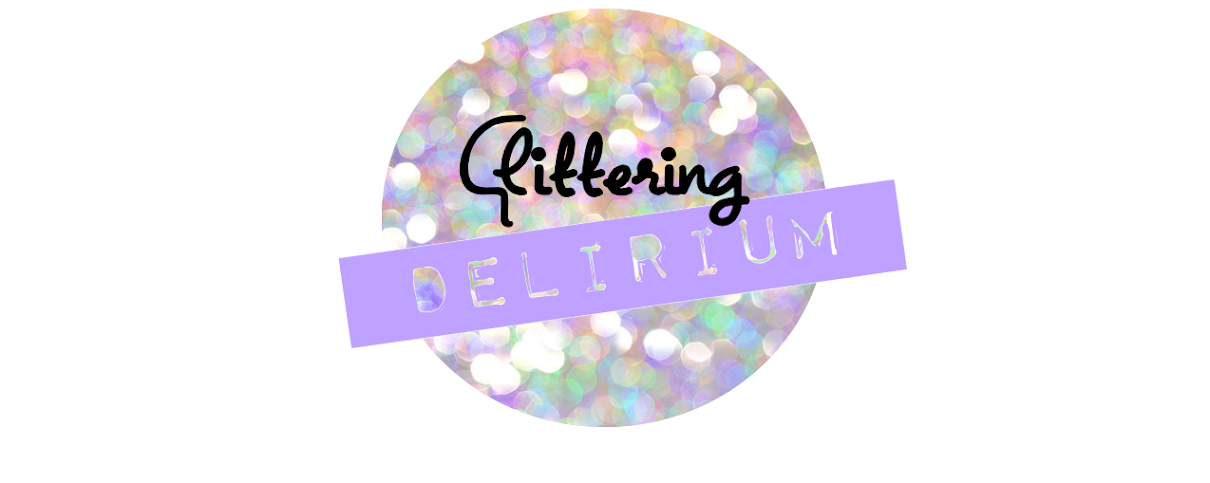 Glittering Delirium - Blog Beaut