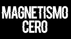 Magnetismo Cero - From Sparks - 2015