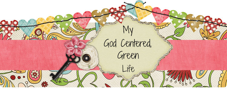 My God Centered Green Life