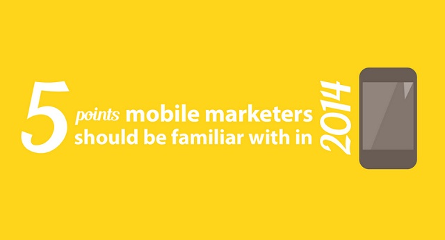 Image: 5 Points Mobile Marketers Should Be Familiar With in 2014