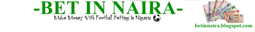 MAKE MONEY ON FOOTBALL BETTING IN NIGERIA- NairaBet