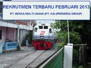 Lowongan Kerja 2013 Kereta Api Indonesia 2013, PT. Reska Multi Usaha, Bandung