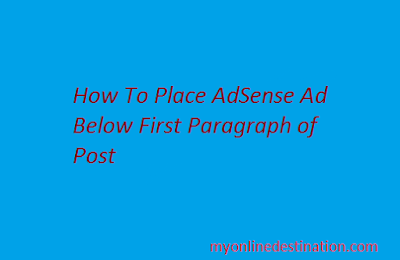 How To Place AdSense Ad Just Below The First Paragrapgh ?