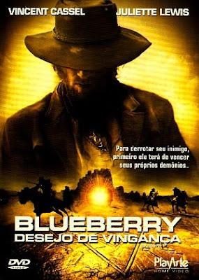 Filme Poster Blueberry - Desejo de Vingança DVDRip XviD & RMVB Dublado