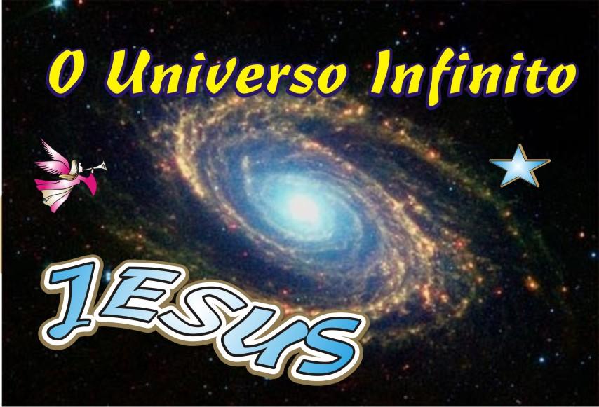 O Universo Tem Jeito Jesus...