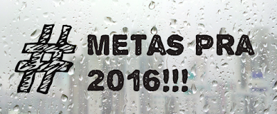 Metas pra 2016