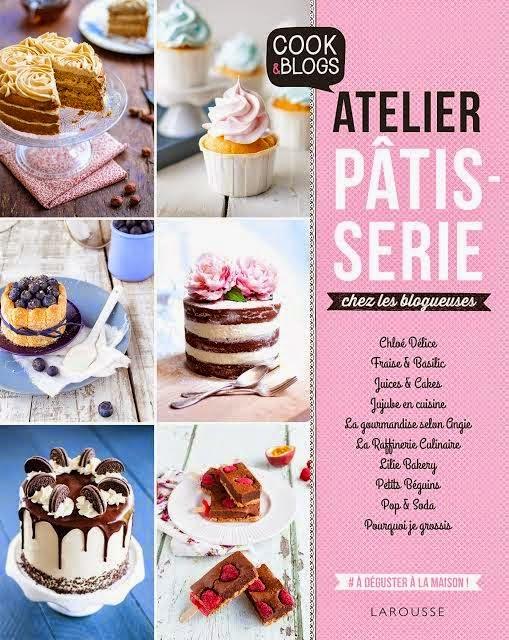 """Notre livre """"Atelier pâtisserie chez les blogueuses"""" aux éditions Larousse Cuisine"""