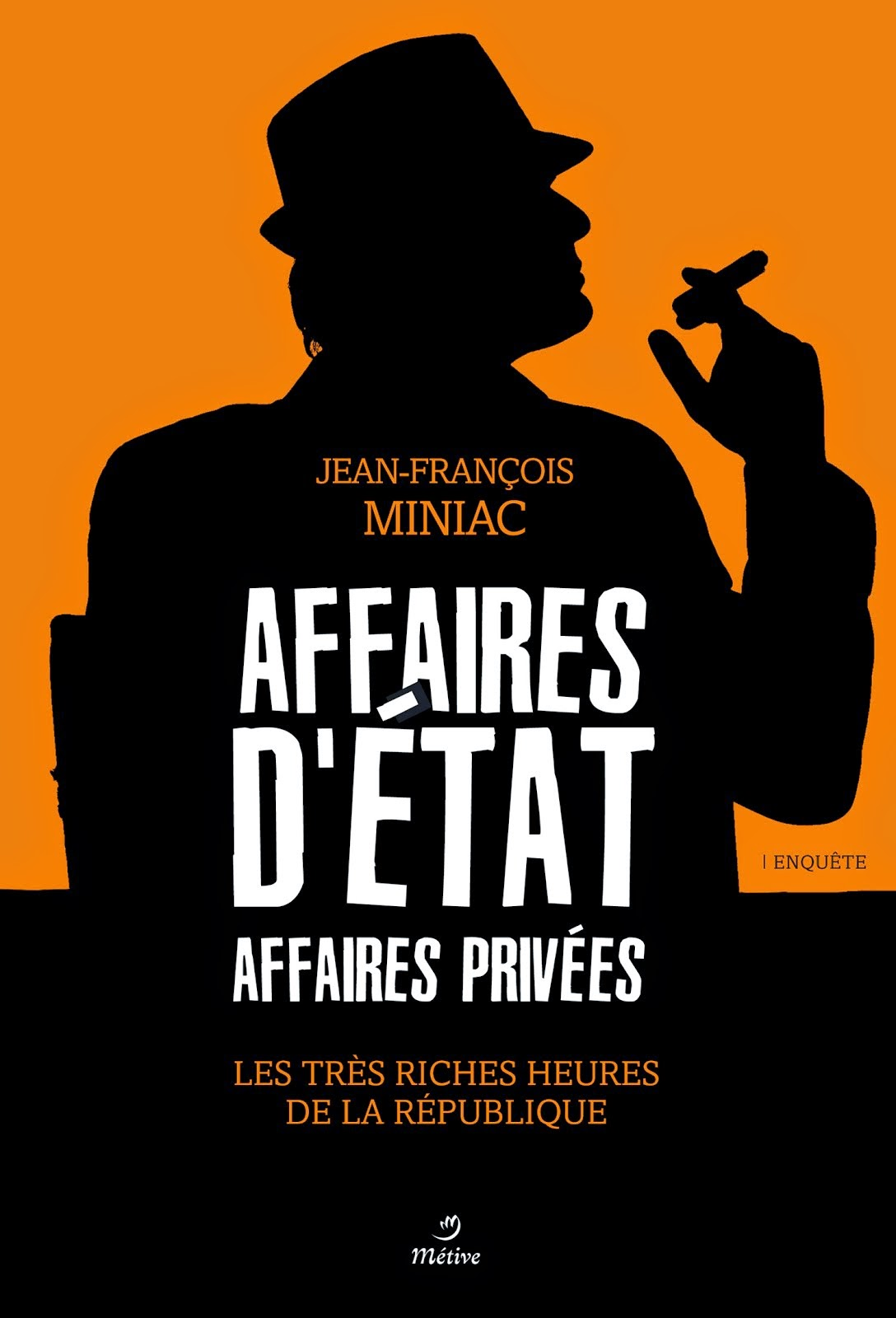 Affaires d'Etat, Affaires Privées