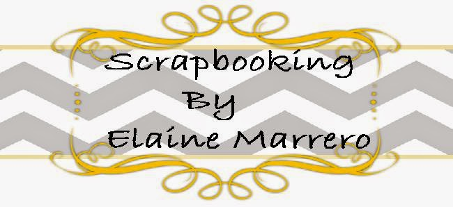 * Scrapbooking *    by Elaine Marrero