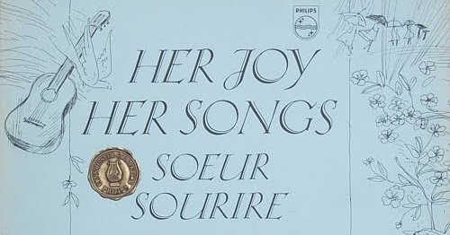Soeur Sourire Her Joy Her Songs
