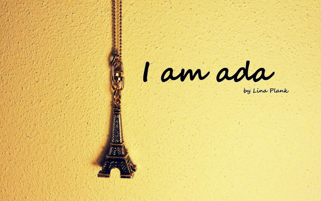 I am Ada .
