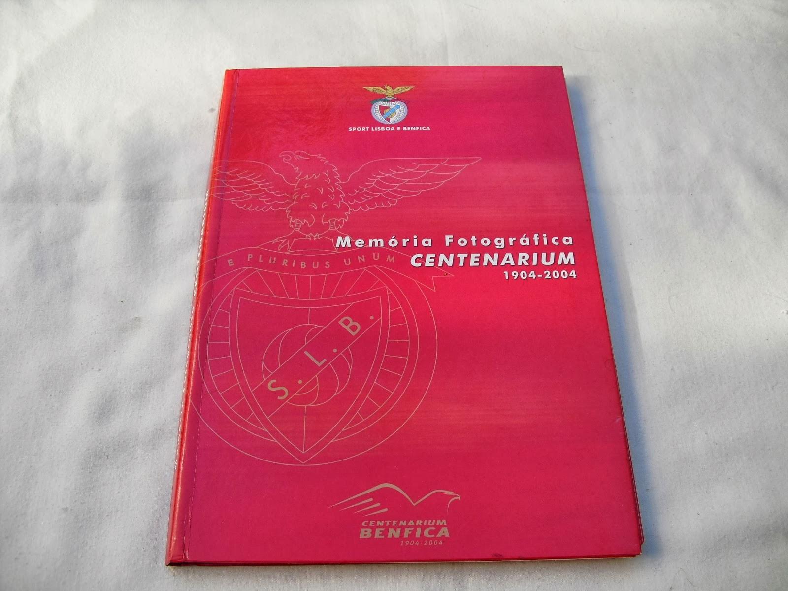 Memória Fotográfica Centenarium Benfica 1904 - 2004