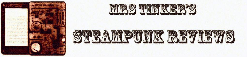Mrs Tinker's Steampunk Reviews