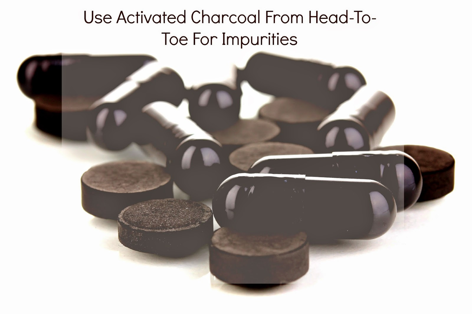 Use Activated Charcoal From Head-To-Toe For Impurities