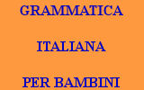 GRAMMATICA ITALIANA PER BAMBINI