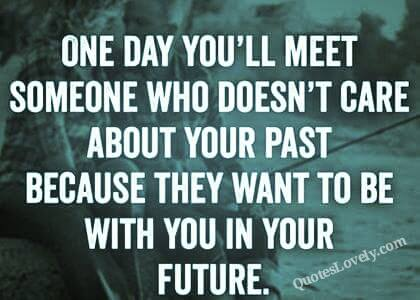 One day you'll meet someone
