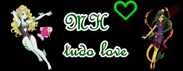 MH tudo love