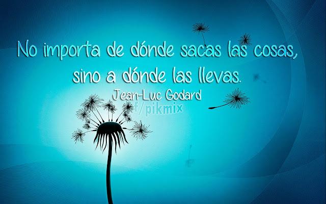 No importa de dónde: Jean-Luc Godard ● Frases ● Diente de león